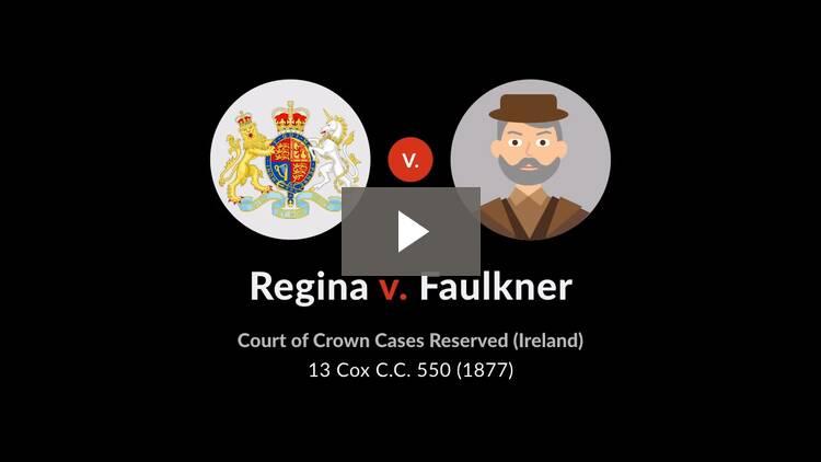 Regina v. Faulkner