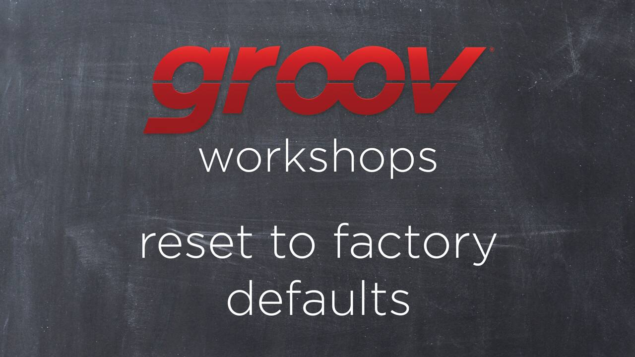Reset your groov Box to factory defaults