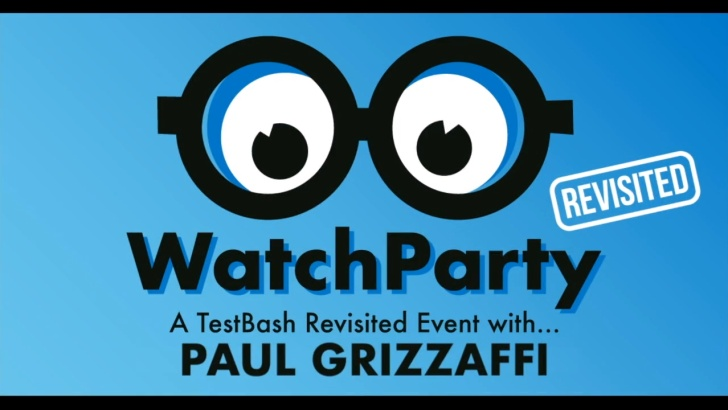 Watch Party: TestBash Revisited with Paul Grizzafi