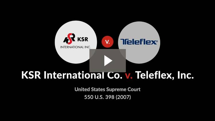 KSR International Co. v. Teleflex, Inc.