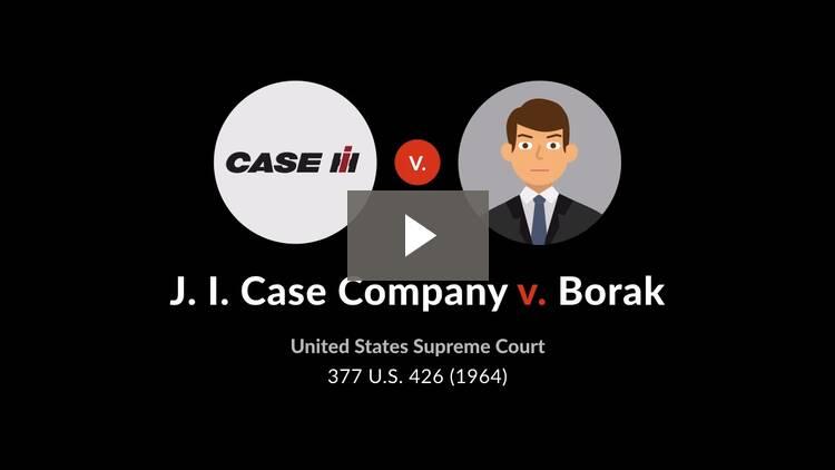 J.I. Case Co. v. Borak