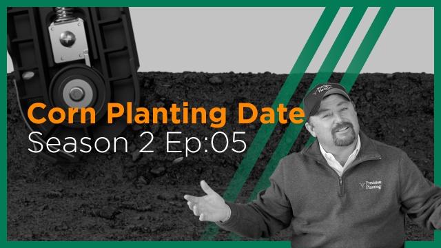 InsidePTI S2•E05 | Planting Date ‣ Corn