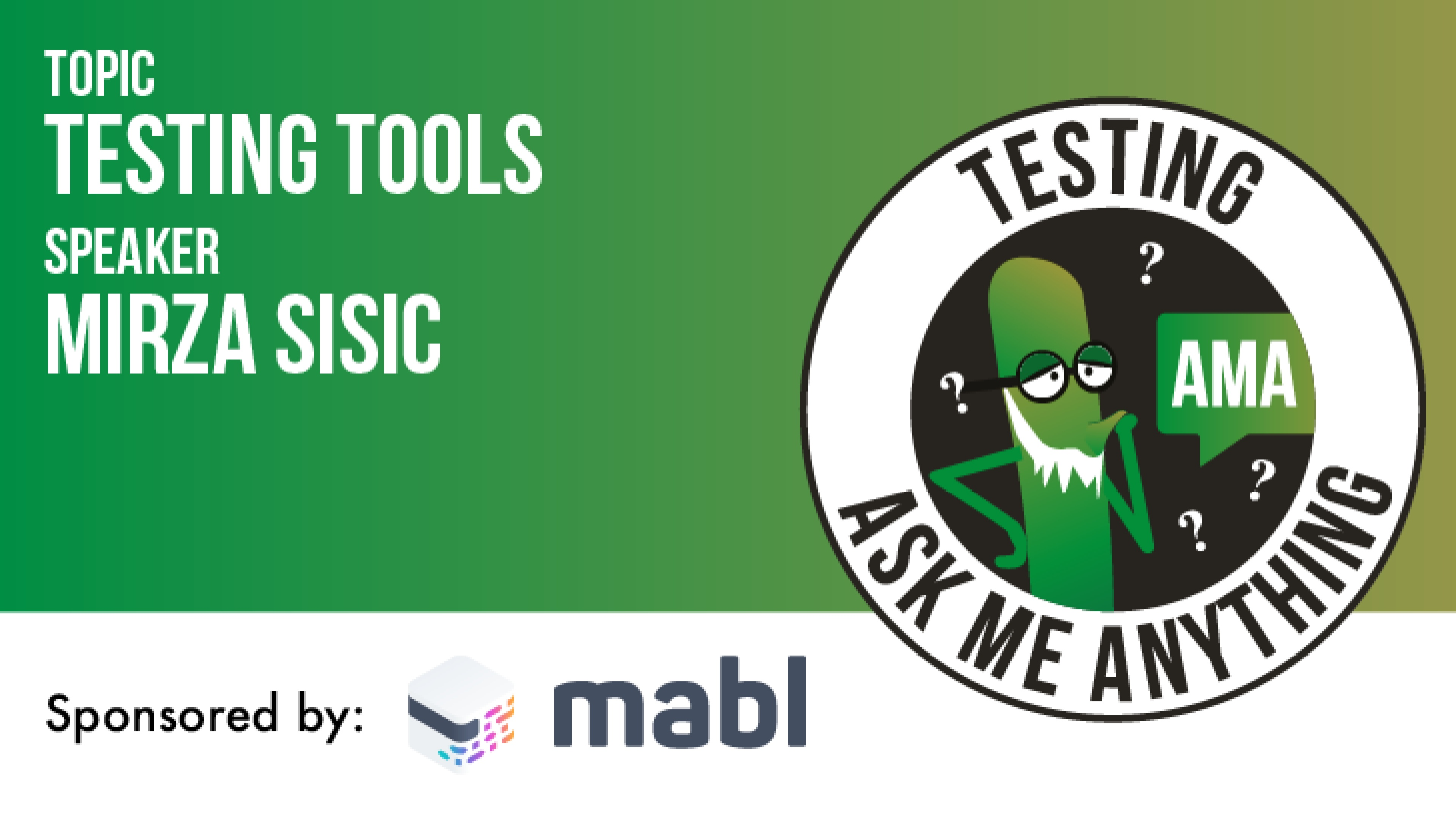 Testing Ask Me Anything - Testing Tools with Mirza Sisic