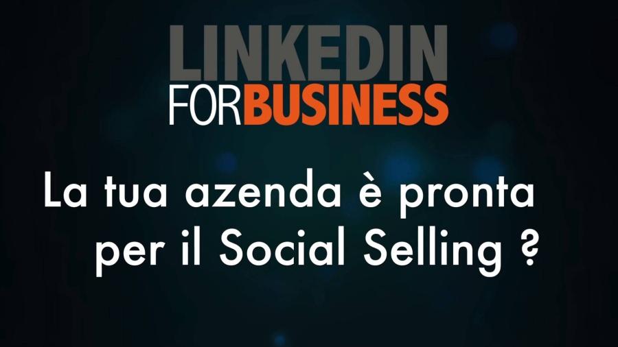 La tua azienda è pronta per il social selling?