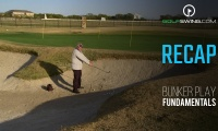 Bunker Play Fundamentals: Recap