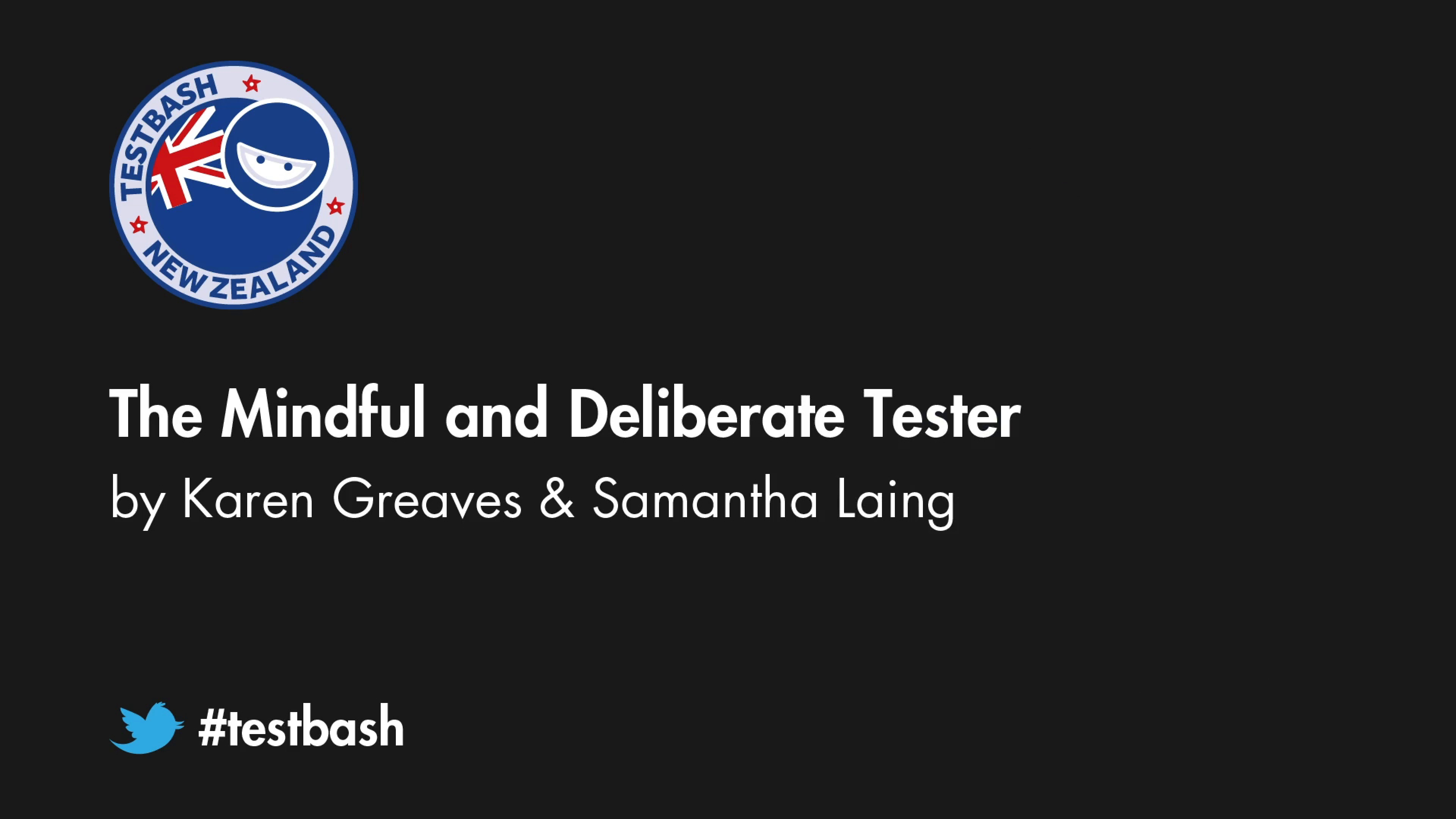 The Mindful and Deliberate Tester - Karen Greaves and Samantha Laing