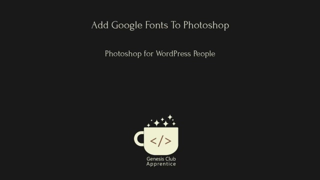 How to add google fonts to your photoshop installation ccuart Images
