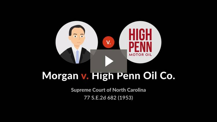 Morgan v. High Penn Oil Co.