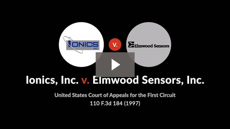 Ionics, Inc. v. Elmwood Sensors, Inc.