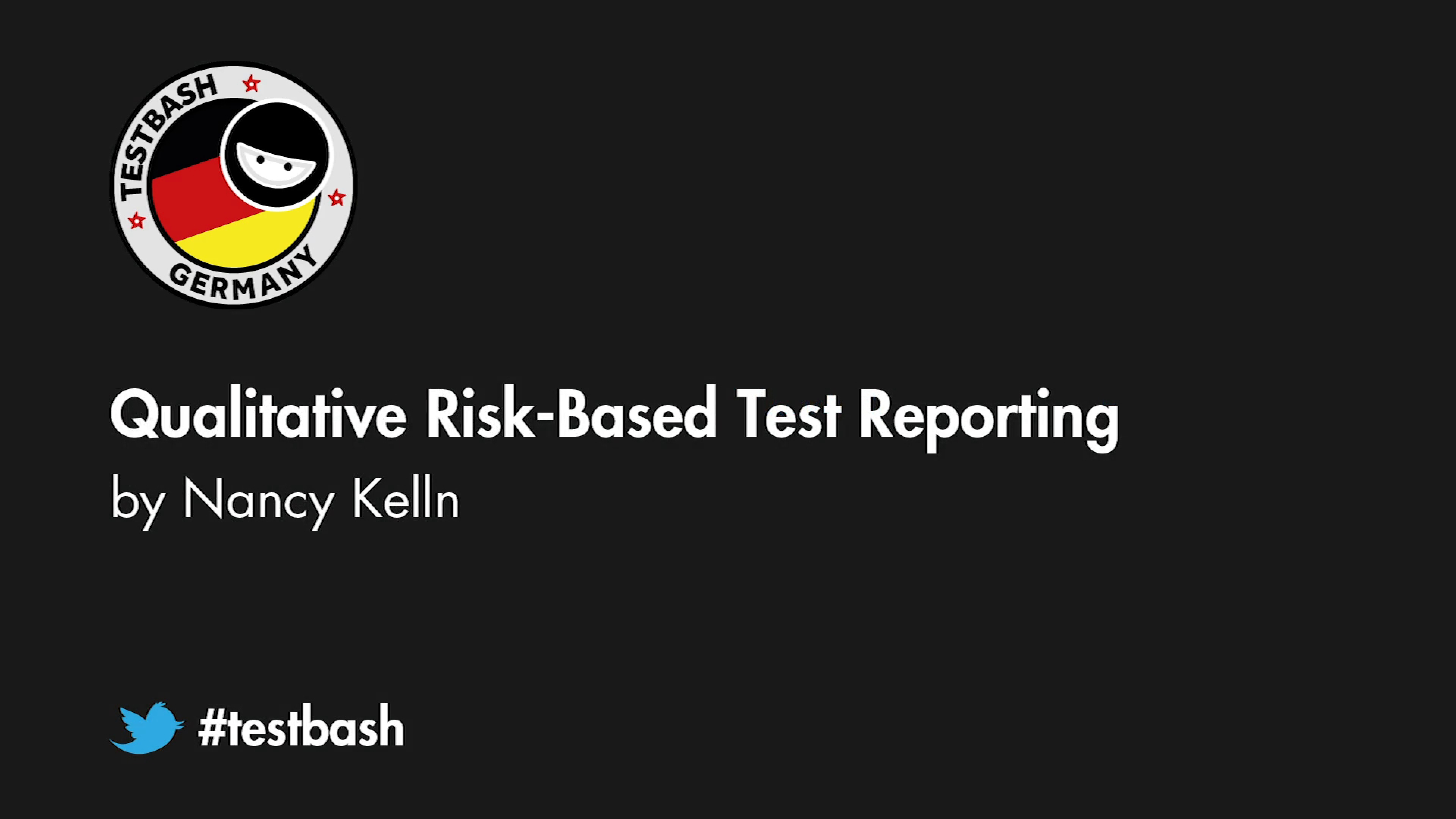 Qualitative Risk-Based Test Reporting - Nancy Kelln