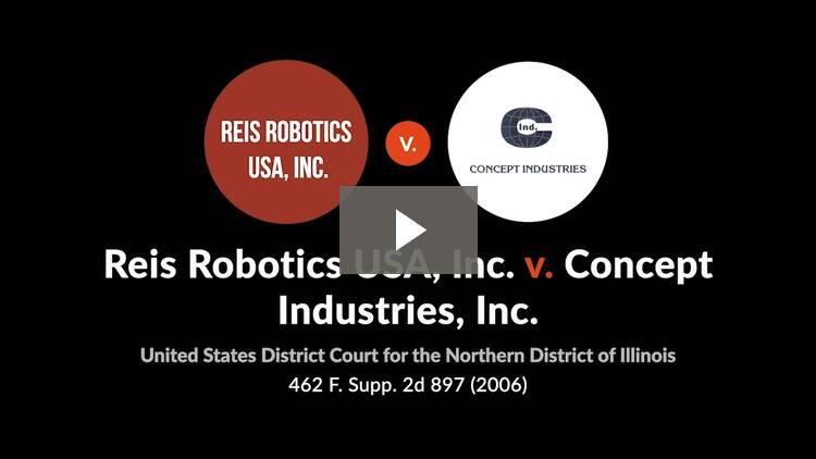 Reis Robotics USA, Inc. v. Concept Industries, Inc.