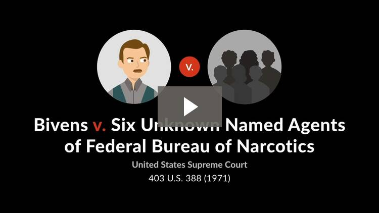 Bivens v. Six Unknown Named Agents of Federal Bureau of Narcotics
