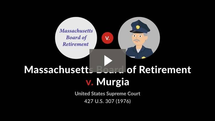 Massachusetts Board of Retirement v. Murgia