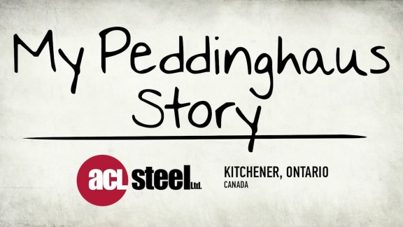My Peddinghaus Story - ACL Steel Ltd. - Kitchener, ON - Canada