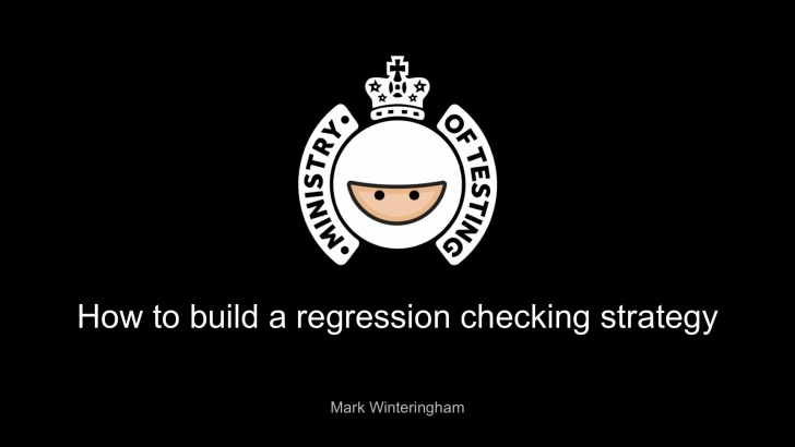How To Build A Regression Checking Strategy with Mark Winteringham