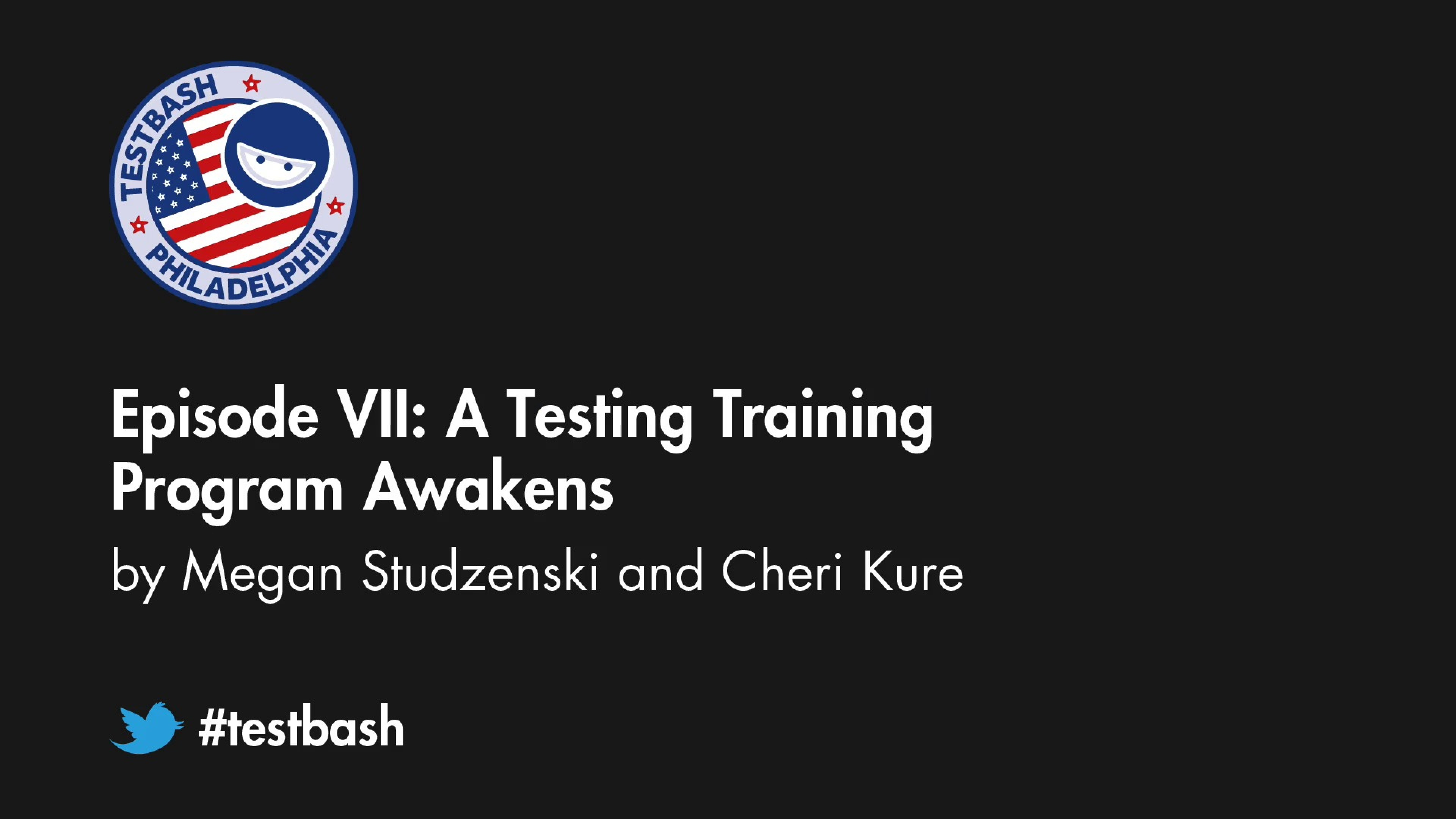 Episode VII: A Tester Training Program Awakens – Megan Studzenski & Cheri Kure