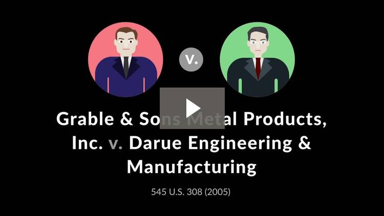 Grable & Sons Metal Products, Inc. v. Darue Engineering & Manufacturing