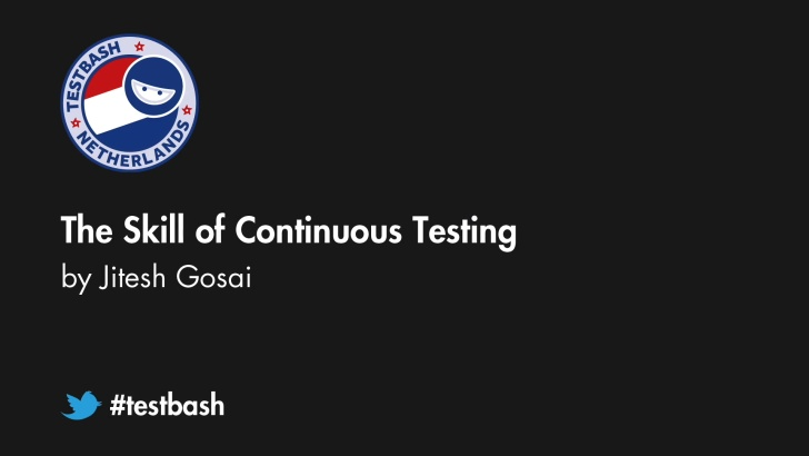 The Skill of Continuous Testing - Jitesh Gosai