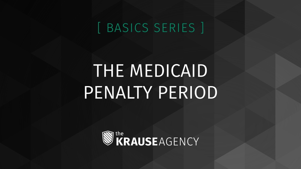 The Medicaid Penalty Period