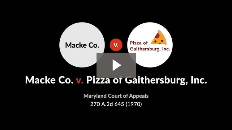 Macke Co. v. Pizza of Gaithersburg, Inc.