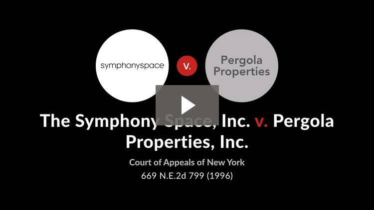 The Symphony Space, Inc. v. Pergola Properties, Inc.