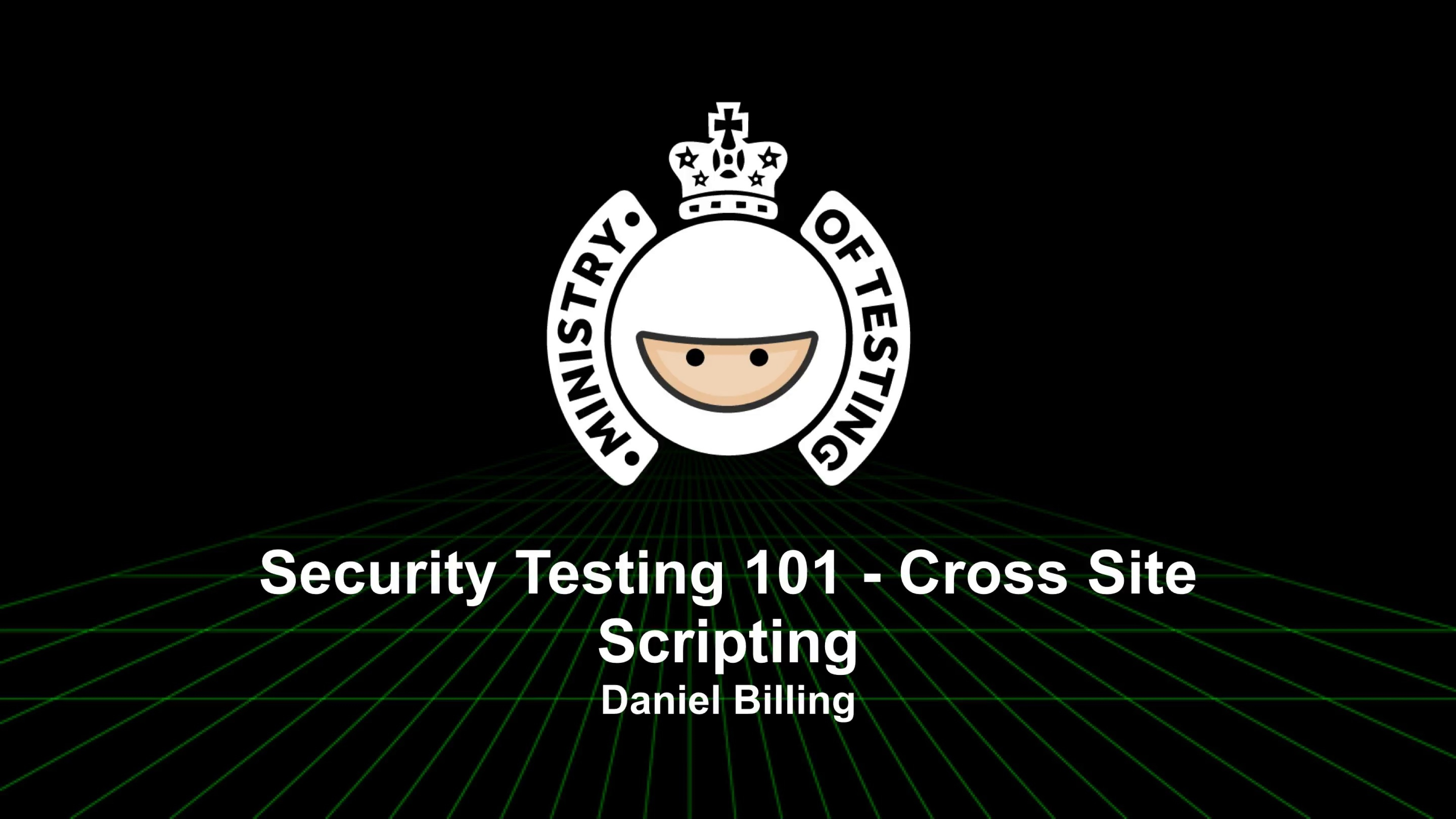 Security Testing 101 - Cross Site Scripting