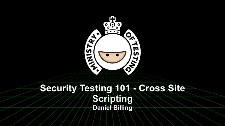 Security Testing 101 - Cross Site Scripting