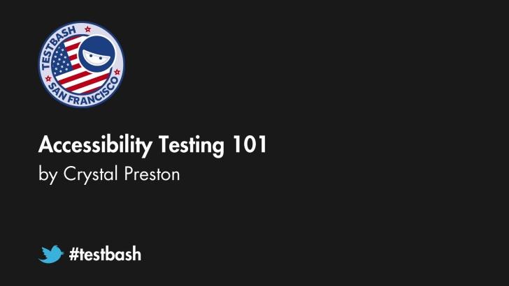 Accessibility Testing 101 - Crystal Preston