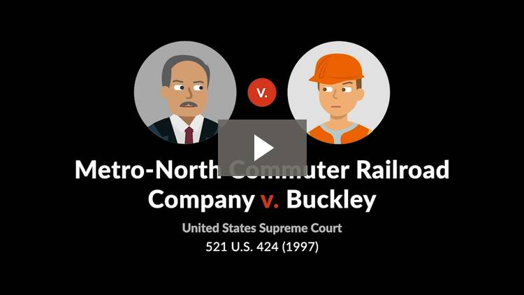 Metro-North Commuter Railroad Company v. Buckley