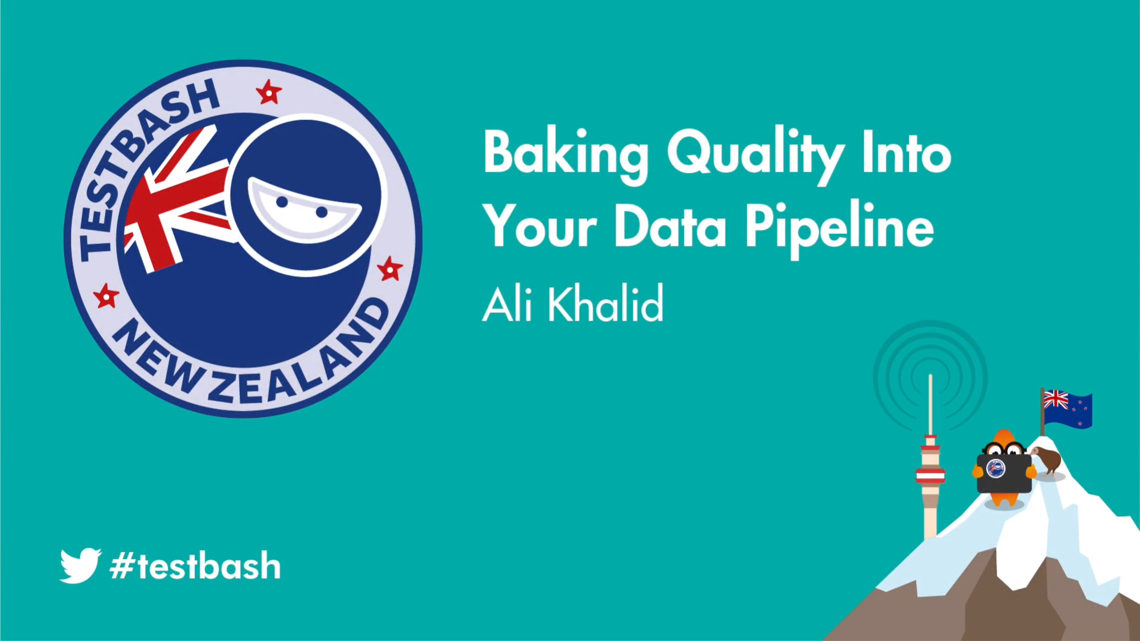 Baking Quality into Your Data Pipeline - Ali Khalid