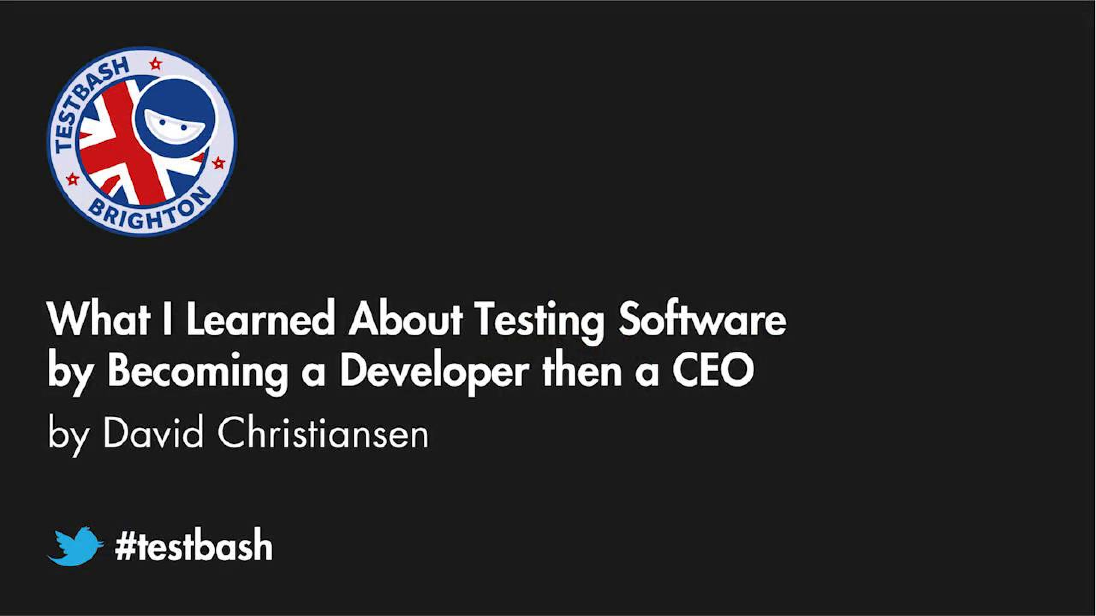 What I Learned About Testing Software By Becoming A Developer, Then A CEO - David Christiansen