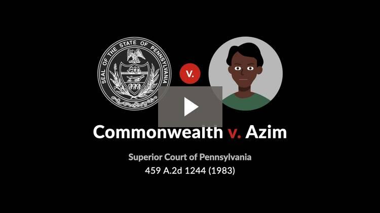 Commonwealth v. Azim