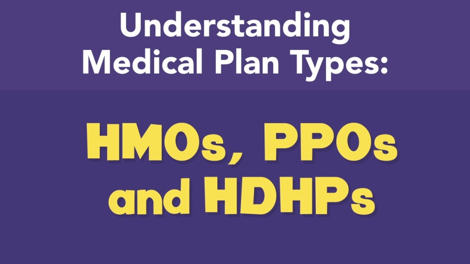 HMOs, PPOs and HDHPs