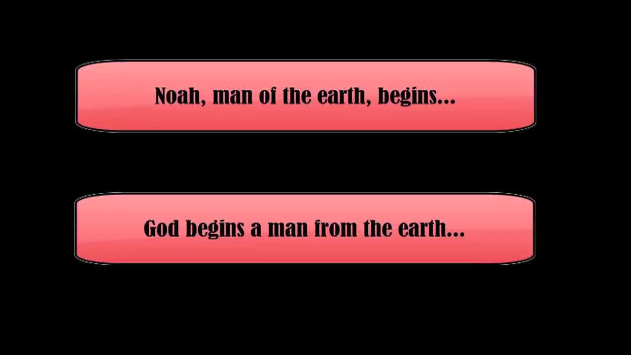 God Begins; Noah Begins