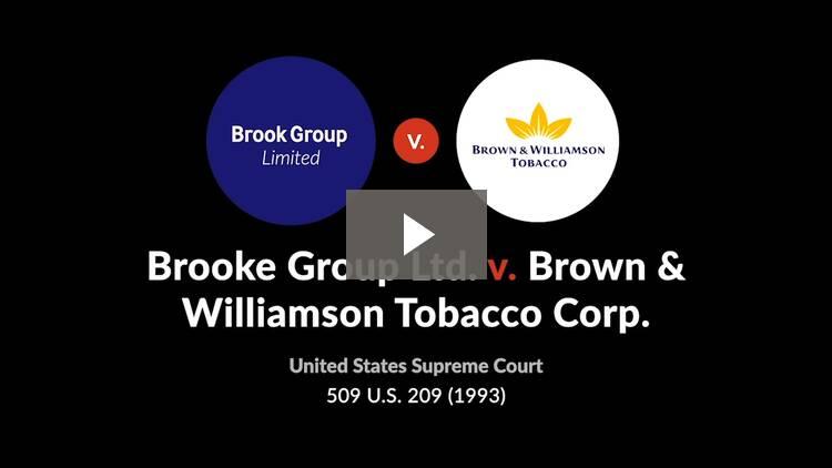 Brooke Group Ltd. v. Brown & Williamson Tobacco Corp.