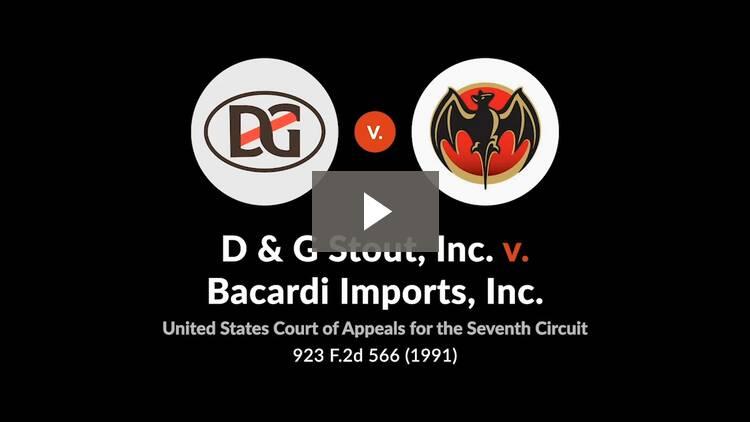 D & G Stout, Inc. v. Bacardi Imports, Inc.