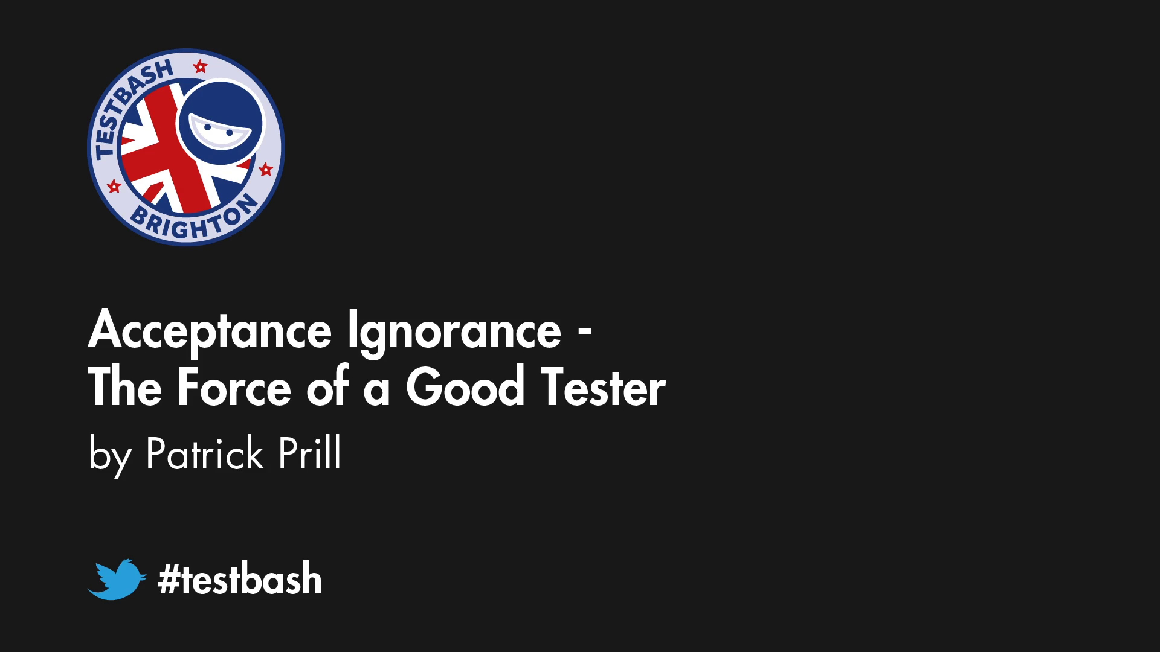 Accepting Ignorance – The Force of a Good Tester – Patrick Prill