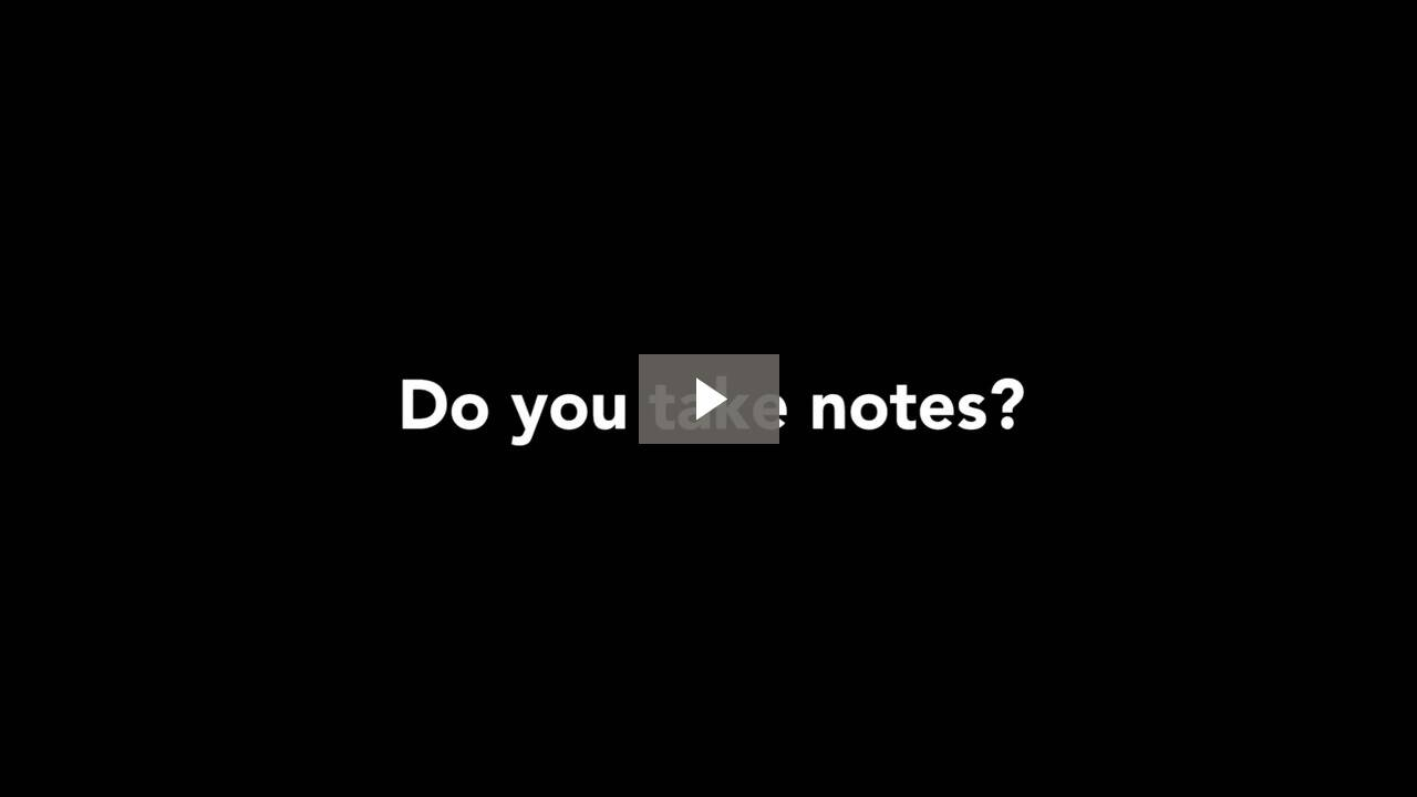 Video about, do you take notes?