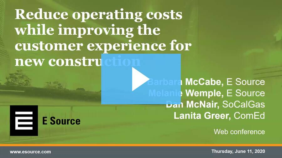 Web conference recording of the event Reduce operating costs while improving the customer experience for new construction