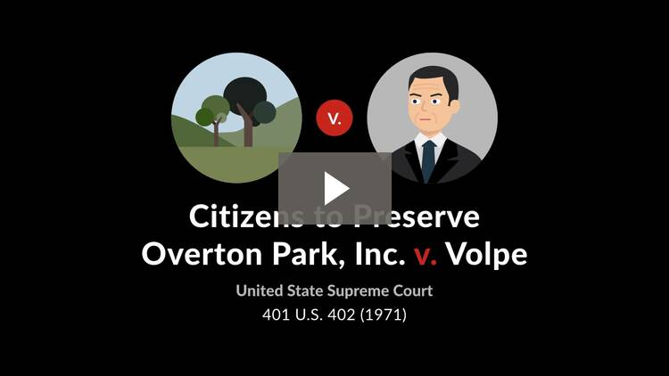 Citizens to Preserve Overton Park, Inc. v. Volpe