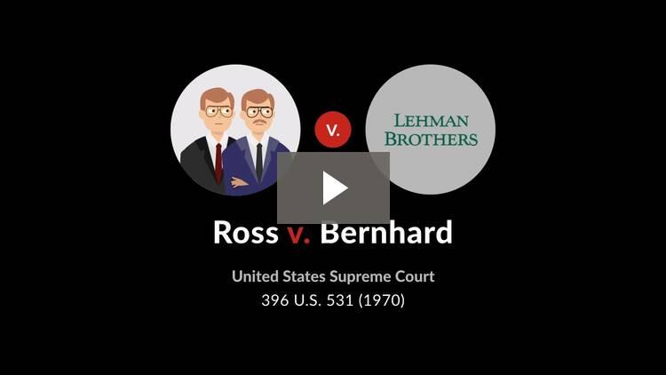 Ross v. Bernhard