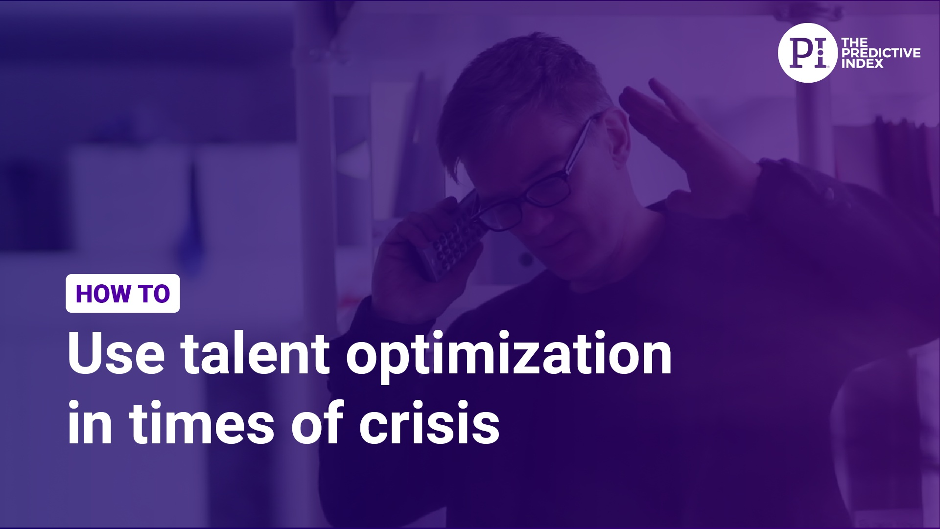 Talent Optimization in a Downturn