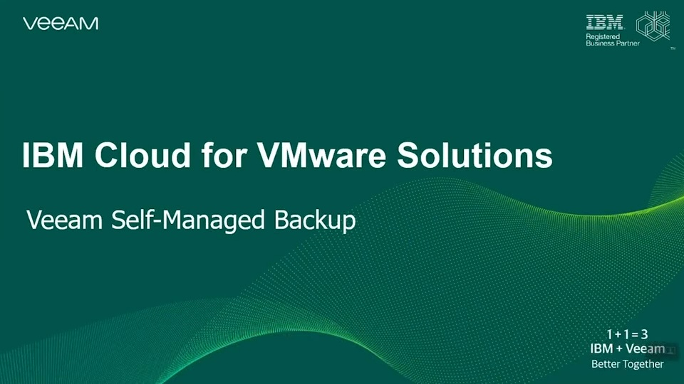 Alliances - IBM - Demo Video - Veeam Self-Managed Backup - CV-1846 - 2020