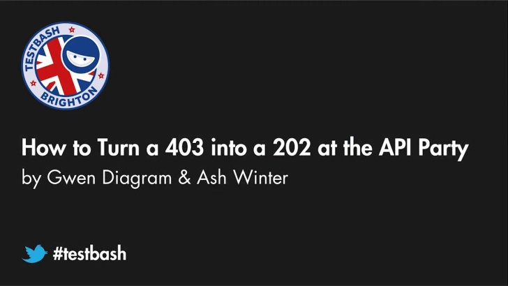 How to turn a 403 into a 202 at the API Party - Gwen Diagram & Ash Winter