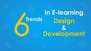 6 Trends in E-learning Design & Development