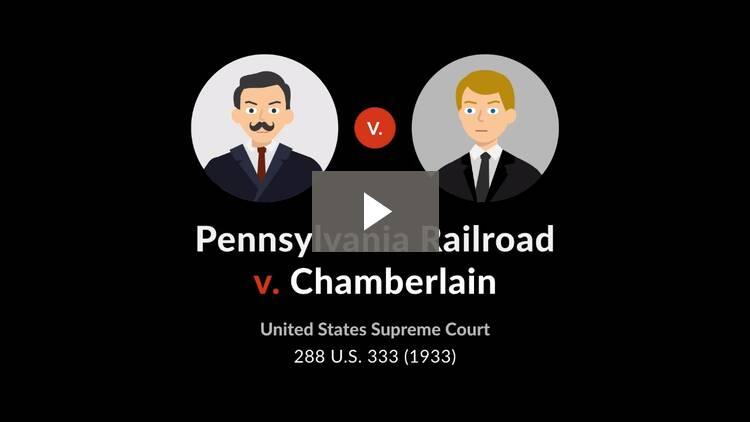 Pennsylvania Railroad v. Chamberlain