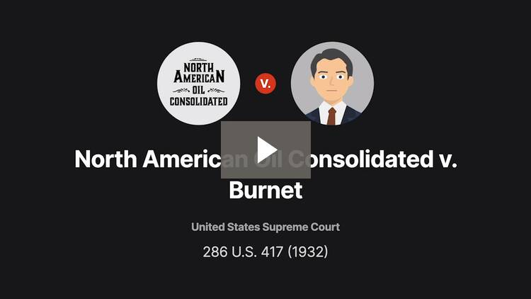 North American Oil Consolidated v. Burnet