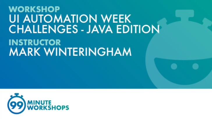 99-Minute Workshop: UI Automation Week Challenges - Java Edition