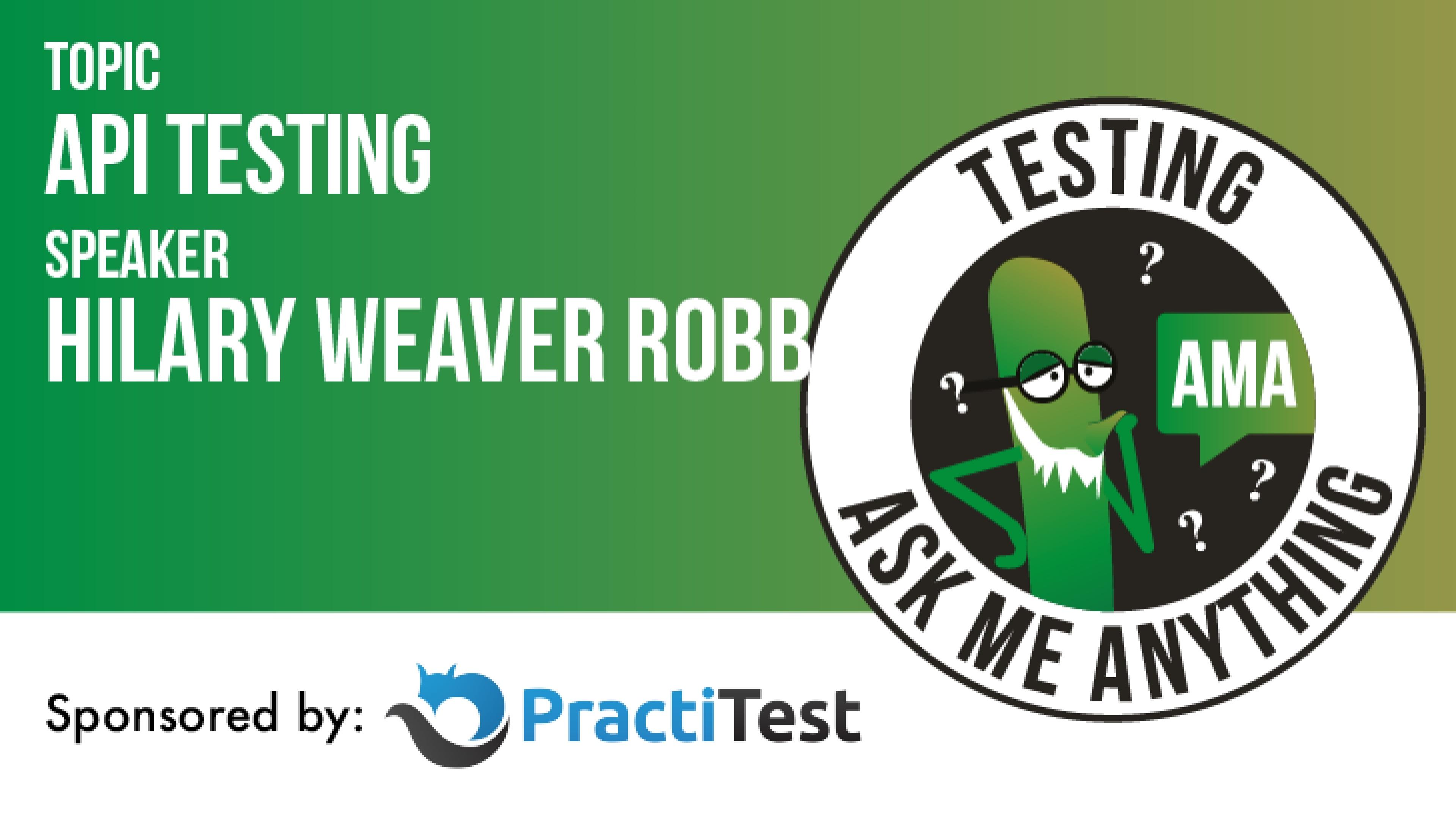 Testing Ask Me Anything - API Testing - Hilary Weaver-Robb